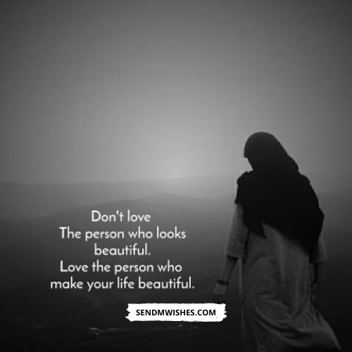 dont love the person who looks beautiful