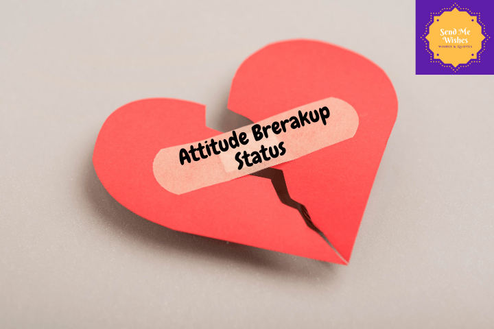 attitude breakup status